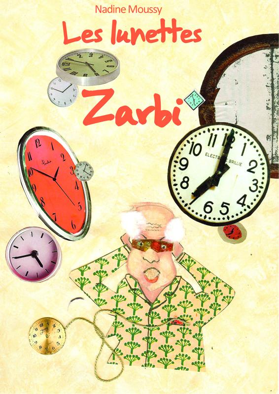 Les lunettes Zarbi - Nadine Moussy